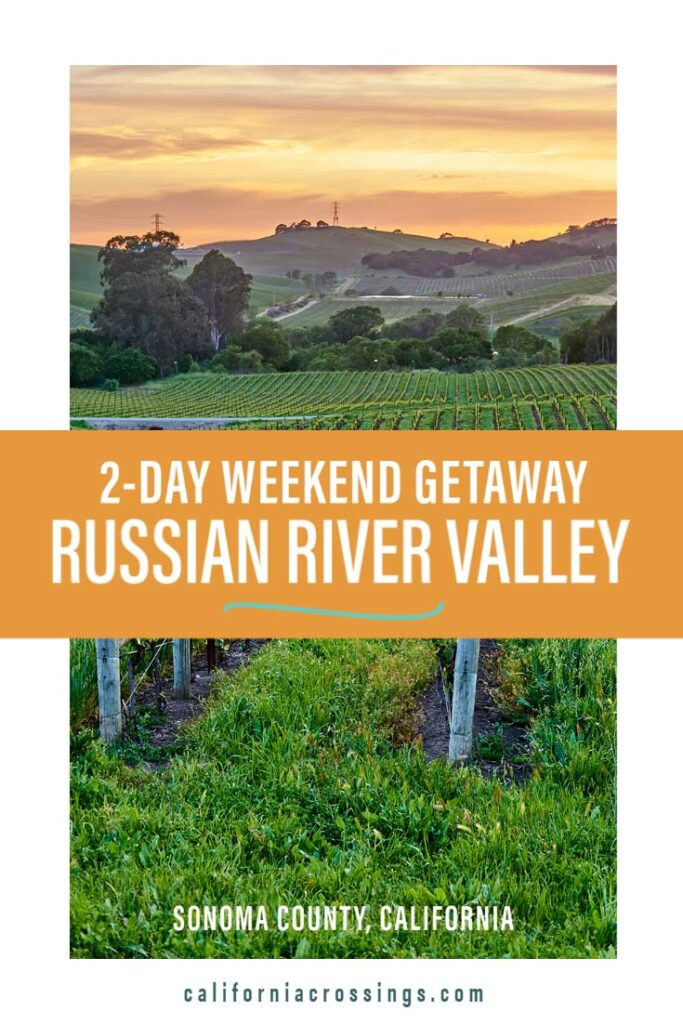 2-day weekend getaway Russian River Valley, Sonoma County California