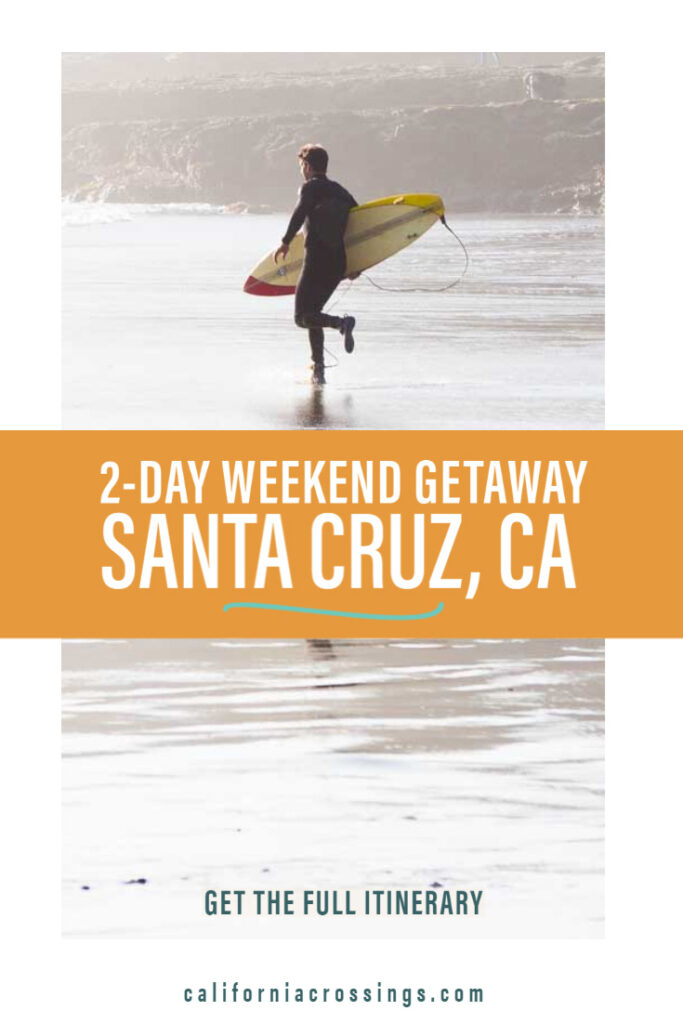 2-day weekend getaway to Santa Cruz California