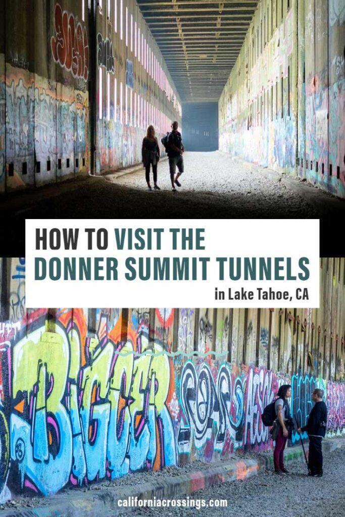 Why How visit Donner Pass Summit Tunnels