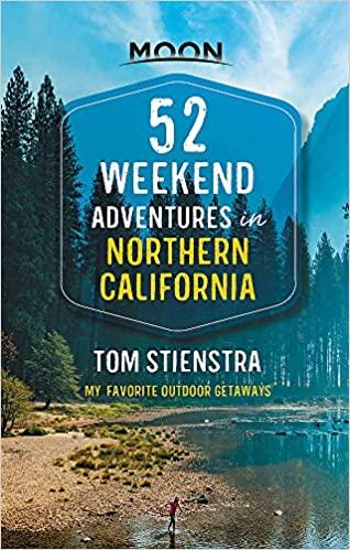 steinstra weekend adventures in ca