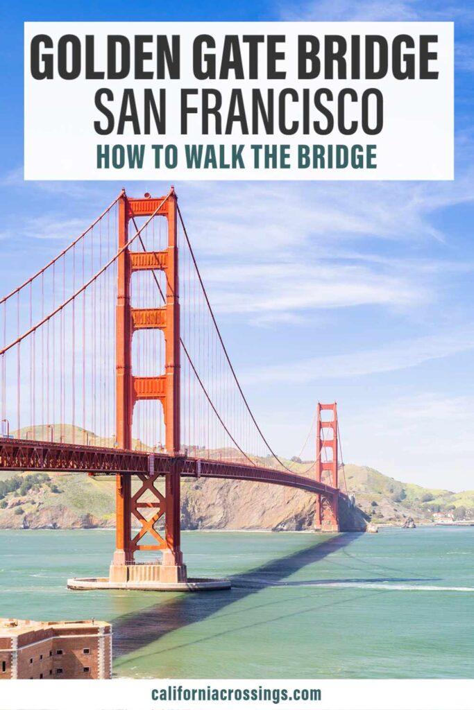 How to Walk the Golden Gate Bridge in SF