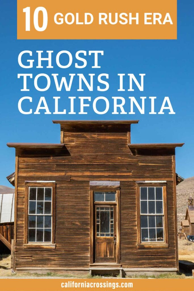 California Ghost towns guide- 10 gold rush era ghost towns