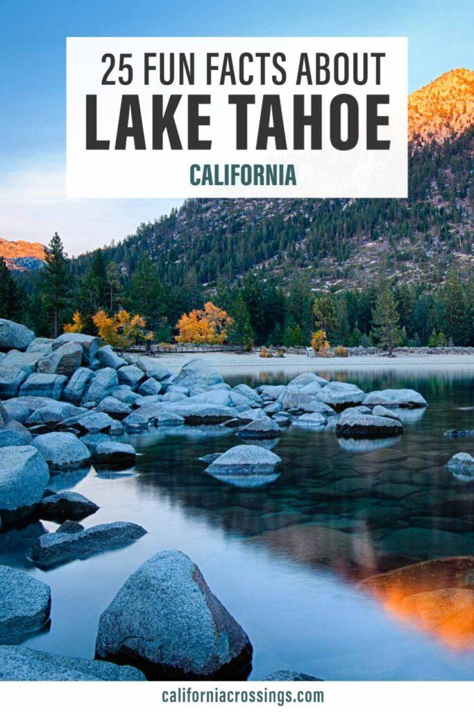 25 Fun facts about Lake Tahoe California. Lake rocks and sunrise