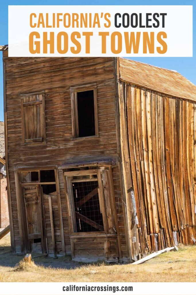 where to find best ghost towns in california- coolest ghost towns