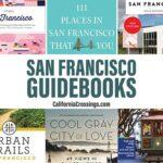 10 San Francisco Guidebooks: Explore SF's Hidden Corners