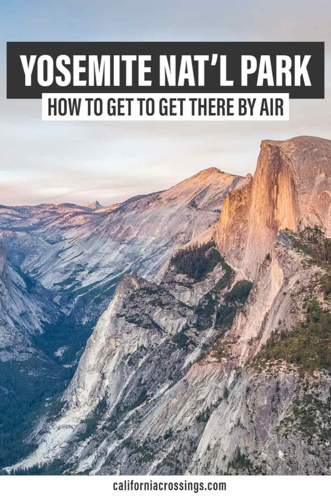 Find the Closest Airport to Yosemite National Park. Half Dome at sunrise